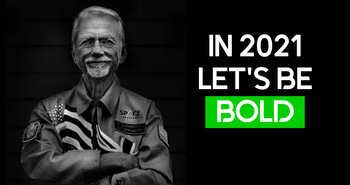 In 2021, let's be bold